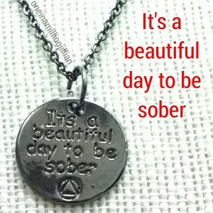 Its a Beautiful Day to be Sober Necklace